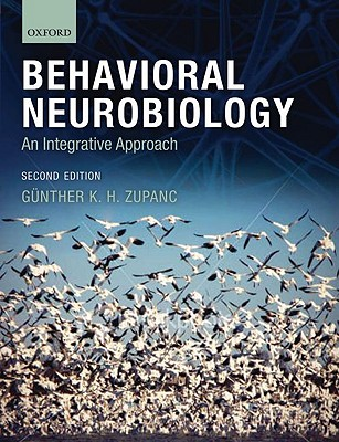 Behavioral Neurobiology By Zupanc, Gunther K. H./ Bullock, Theordore H. (FRW)