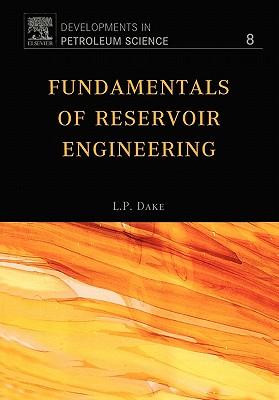 Fundamentals of Reservoir Engineering By Dake, L. P.
