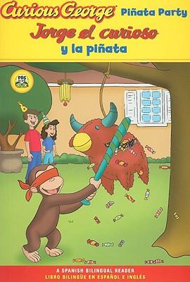 Curious George Pinata Party/ Jorge el Curioso y La Pinata By Sacks, Marcy Goldberg/ Desai, Priya Giri/ Canetti, Yanitzia (ADP)